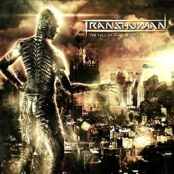 Transhuman  - The Fall Of Man. (Re​)Creation. Uprising (2013)