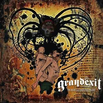 GrandExit  - The Dead Justifies The Means (2013)