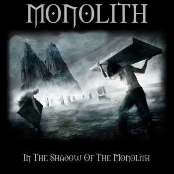 Monolith - In The Shadow Of The Monolith (2013)