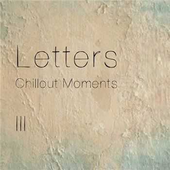 VA - Letters - Chillout Moments Vol 3 (2013)