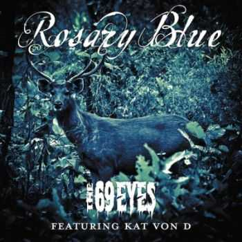 The 69 Eyes - Rosary Blue (feat. Kat Von D) [Single] (2013)