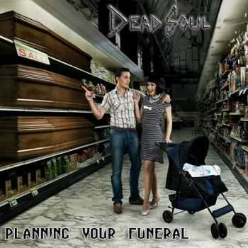 Dead Soul - Planning Your Funeral (2013)