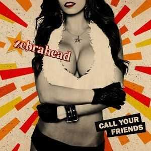 Zebrahead – Call Your Friends (Single) [2013]