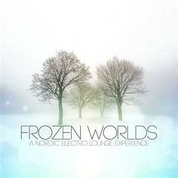 VA - Frozen Worlds a Nordic Electro Lounge Experience (2013)