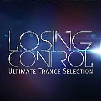 VA - Losing Control - Ultimate Trance Selection (2013)