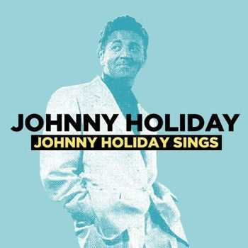 Johnny Holiday - Johnny Holiday Sings (Digitally Remastered) (2013)