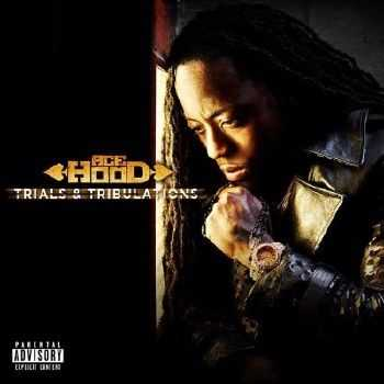Ace Hood - Trials & Tribulations (Deluxe Edition) (2013)