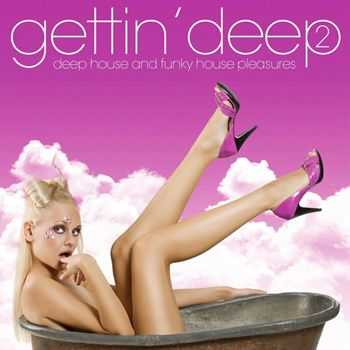 VA - Gettin' Deep 2 - Deep House and Funky House Pleasures (2013)