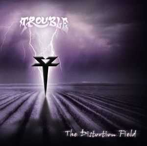 Trouble - The Distortion Field (2013)