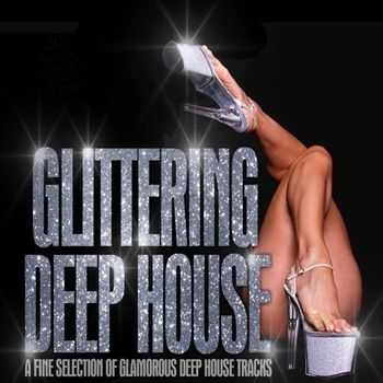 VA - Glittering Deep House - a Fine Selection of Glamorous Deep House Tracks (2013)
