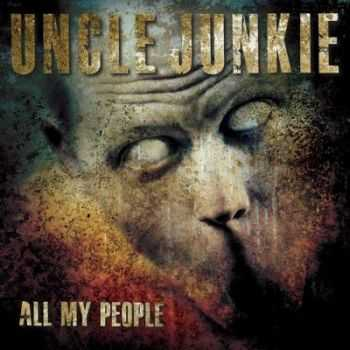 Uncle Junkie - All My People (2013)