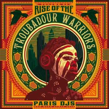 VA - Paris DJs Soundsystem Present Rise of the Troubadour Warriors (Tropical Grooves & Afrofunk International Vol.3) (2013)