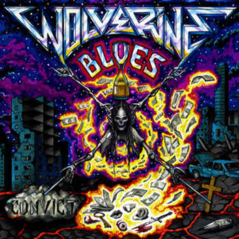 Wolverine Blues - Convict (2013)