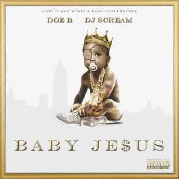 Doe B - Baby Jesus [No DJ Version] (2013)