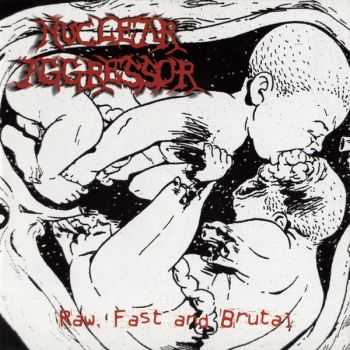 Nuclear Aggressor - Raw, Fast And Brutal (EP) (2013)