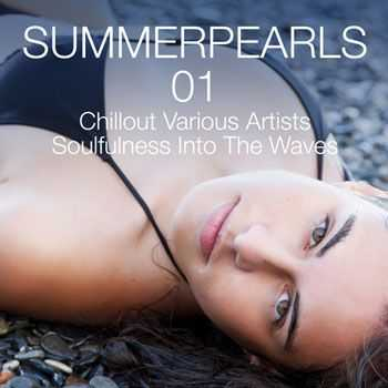 VA - Summerpearls 01 - Chillout Various Artists Soulfulness Into the Waves (2013)