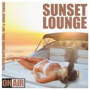 VA - Sunset Lounge Selected Deep House Chill- Out and Lounge Tracks (2013)