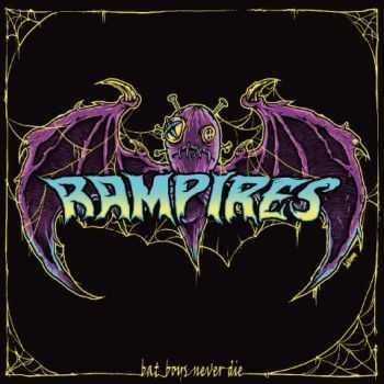 Rampires - Bat Boys Never Die (2013)
