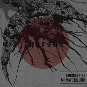 Harsk  - Engineering Armageddon (2013)