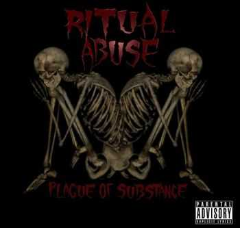 Ritual Abuse - Plague Of Substance (2013)