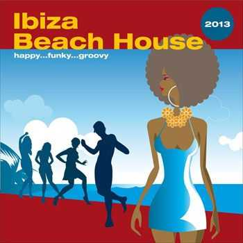 VA - Ibiza Beach House 2013...Happy Funky Groovy (2013)