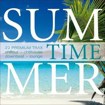VA - Summer Time - 22 Premium Trax... Chillout, Chillhouse, Downbeat, Lounge (2013)