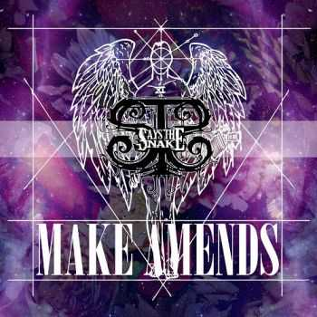 Says The Snake - Make Amends (2013)