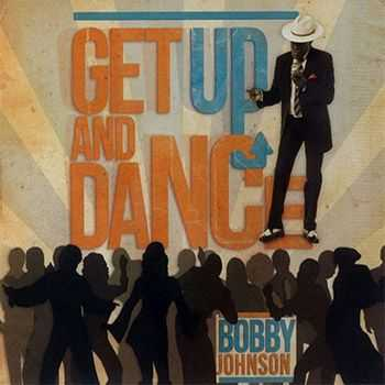 Bobby Johnson - Get Up and Dance (2013)