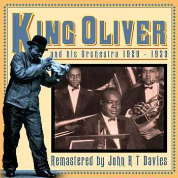 King Oliver - And His Orchestra 1929-30 (2013)