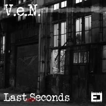 V.e.N. - Last Seconds (EP) (2013)