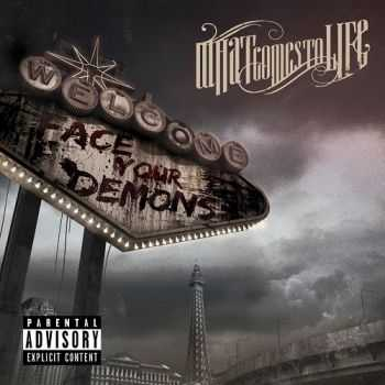 What Comes To Life - Face Your Demons (2013)