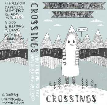 Crossings - You Told Me To Try Something New So I Tried (EP) (2013)