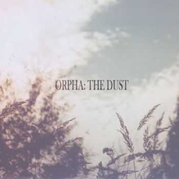 Orpha - The Dust (EP) (2013)
