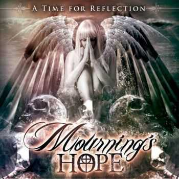 Mournings Hope - A Time For Reflection (2013)