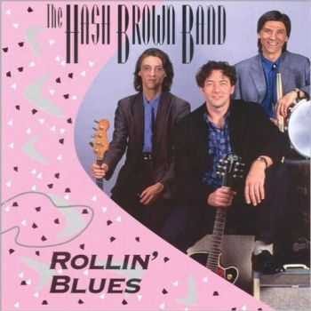 The Hash Brown Band - Rollin' Blues (1999)