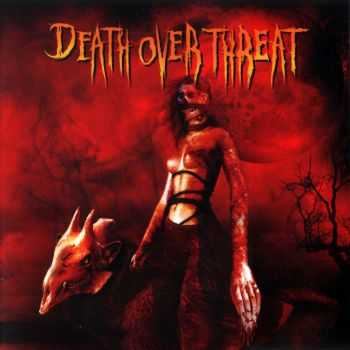 Death over Threat-Sangre(2009)
