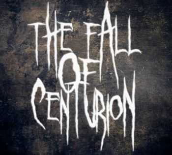 The Fall Of Centurion - EP (2013)