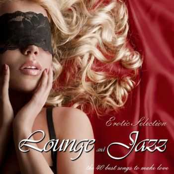 VA - Lounge & Jazz Erotic Selection The 40 Best Songs To Make Love (2013)