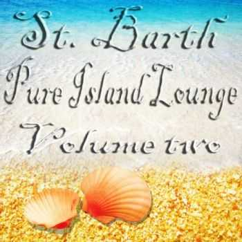 VA - St. Barth Pure Island Lounge, Vol. 2 (2013)