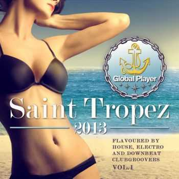 VA - Global Player Saint Tropez 2013, Vol. 1 (Flavoured By House, Electro and Downbeat Clubgroovers) (2013)