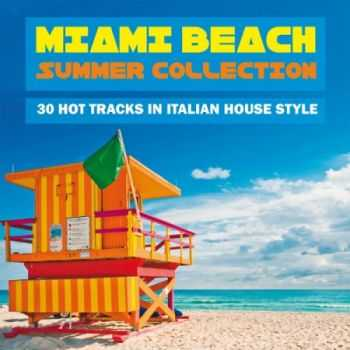 VA - Miami Beach Summer Collection (30 Hot Tracks in Italian House Style)(2013)