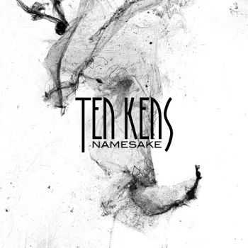 Ten Kens - Namesake [Expanded Edition] (2013)