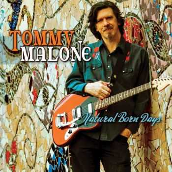 Tommy Malone - Natural Born Days (2013)