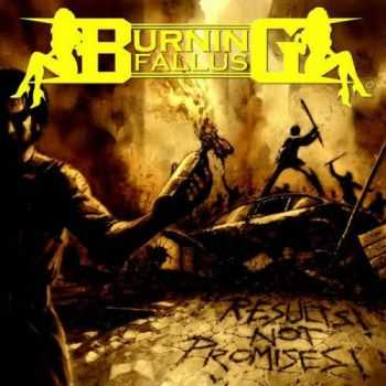 Burning Fallus - Results Not Promises (2013)