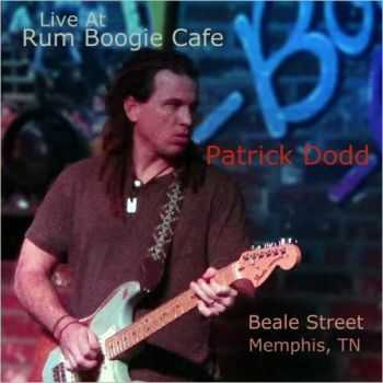 Patrick Dodd - Live At Rum Boogie Cafe (2013)