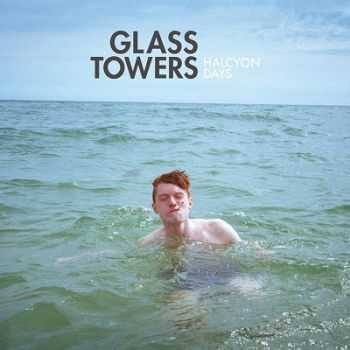Glass Towers – Halcyon Days (2013)
