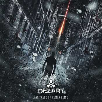 Dezart - Last Trace of Human Being (2013)