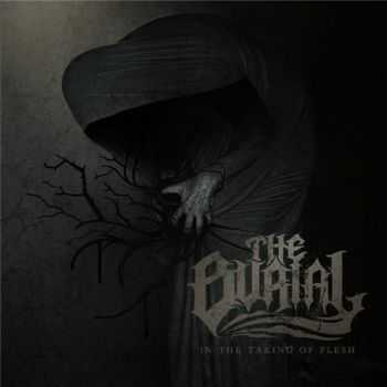 The Burial - In The Taking Of Flesh (2013)