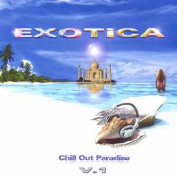 VA - Exotica, Chill-Out Paradise Vol.1 (2003)