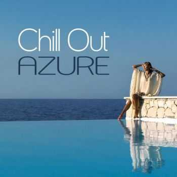 VA - Chill Out Azure (2013)
